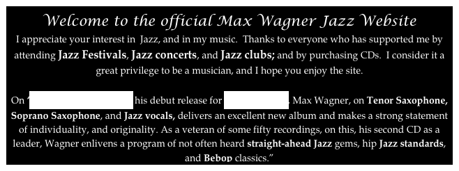 Welcome to the official Max Wagner Jazz Website